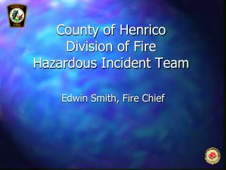 County of Henrico Division of Fire Hazardous Incident Team