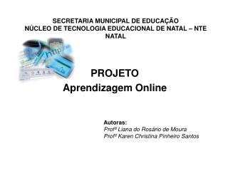 SECRETARIA MUNICIPAL DE EDUCA  O N CLEO DE TECNOLOGIA EDUCACIONAL DE NATAL   NTE NATAL