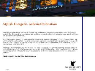 Stylish. Energetic. Galleria Destination