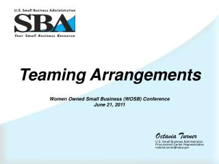 Teaming Arrangements Women Owned Small Business (WOSB) Conference June 21, 2011