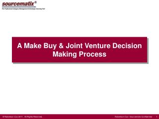 A Make Buy & Joint Venture Decision Making Process