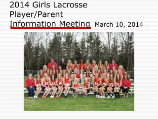 2014 Girls Lacrosse Player/Parent Information Meeting