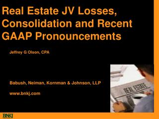 Real Estate JV Losses, Consolidation and Recent GAAP Pronouncements