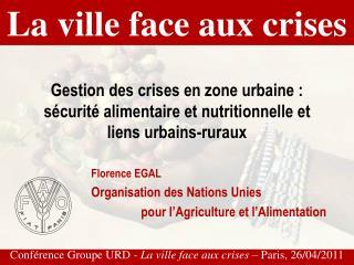 Gestion des crises en zone urbaine : s curit  alimentaire et nutritionnelle et liens urbains-ruraux