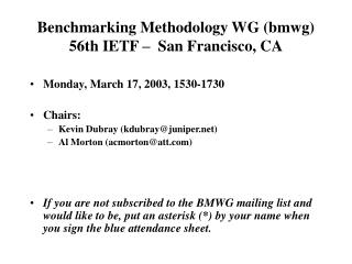 Benchmarking Methodology WG (bmwg) 56th IETF –  San Francisco, CA