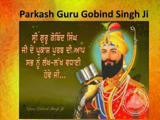 Parkash Guru Gobind Singh Ji