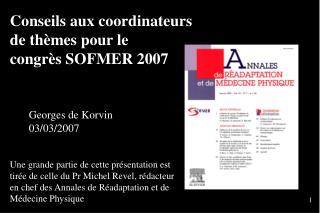 Conseils aux coordinateurs de thèmes pour le congrès SOFMER 2007