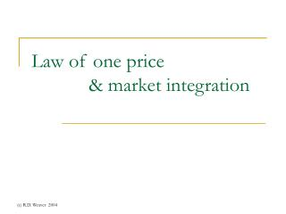 Law of one price  		& market integration