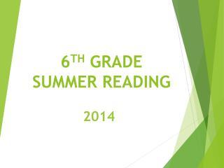 6 TH  GRADE SUMMER READING