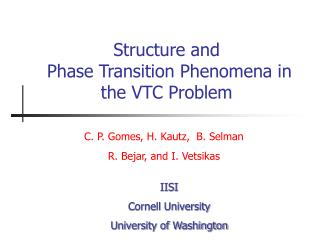 Structure and  Phase Transition Phenomena in the VTC Problem