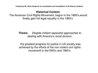 Created by Mr. Steve Hauprich for acceleration and remediation of US History students