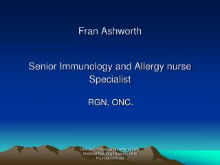 Fran Ashworth  Senior Immunology and Allergy nurse Specialist