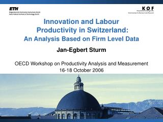 Innovation and Labour  Productivity in Switzerland:  An Analysis Based on Firm Level Data