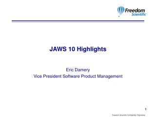JAWS 10 Highlights