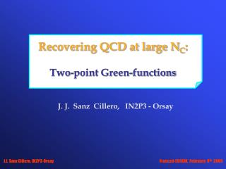 Recovering QCD at large N C : Two-point Green-functions