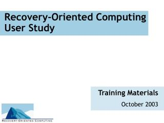 Recovery-Oriented Computing User Study