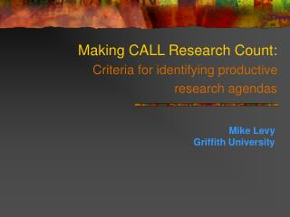 Making CALL Research Count:  Criteria for identifying productive research agendas