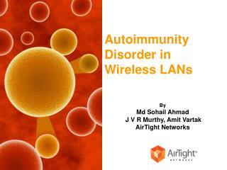Autoimmunity  Disorder in Wireless LANs