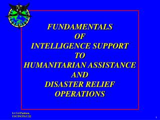 FUNDAMENTALS  OF  INTELLIGENCE SUPPORT TO HUMANITARIAN ASSISTANCE  AND DISASTER RELIEF OPERATIONS