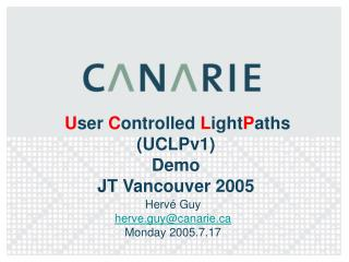 U ser  C ontrolled  L ight P aths  (UCLPv1)  Demo  JT Vancouver 2005