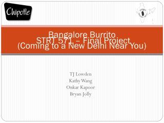 Bangalore Burrito (Coming to a New Delhi Near You)