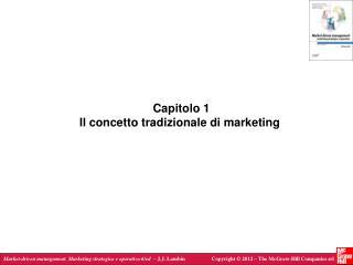 Capitolo 1 Il concetto tradizionale di marketing