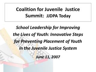 Coalition for Juvenile  Justice  Summit:   JJDPA Today