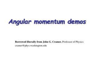 Angular momentum demos