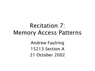 Recitation 7: Memory Access Patterns