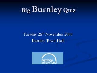 Big Burnley Quiz