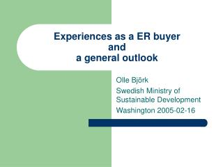 Experiences as a ER buyer  and  a general outlook