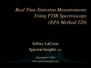Real Time Emission Measurements Using FTIR Spectroscopy  (EPA Method 320)