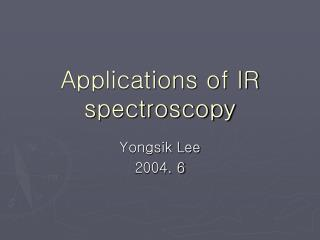 Applications of IR spectroscopy