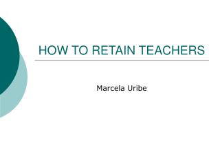 HOW TO RETAIN TEACHERS