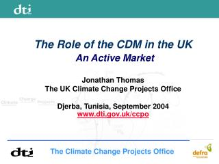 The Role of the CDM in the UK An Active Market Jonathan Thomas