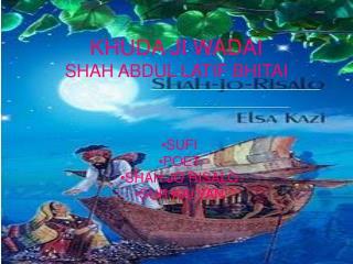 KHUDA JI WADAI SHAH ABDUL LATIF BHITAI