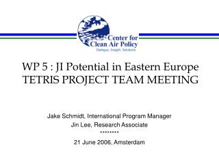 WP 5 : JI Potential in Eastern Europe TETRIS PROJECT TEAM MEETING