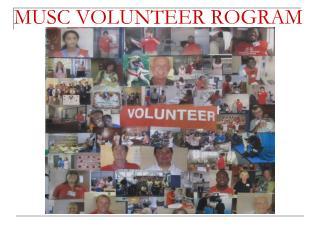 MUSC VOLUNTEER ROGRAM
