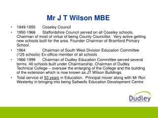 Mr J T Wilson MBE