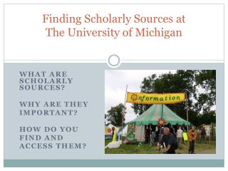 Finding Scholarly Sources at  The University of Michigan