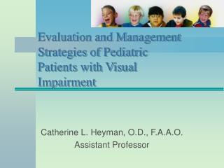 Evaluation and Management Strategies of Pediatric Patients with Visual Impairment