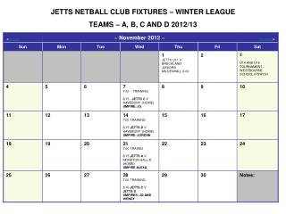 JETTS NETBALL CLUB FIXTURES – WINTER LEAGUE  TEAMS – A, B, C AND D 2012/13