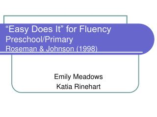"""Easy Does It"" for Fluency Preschool/Primary Roseman & Johnson (1998)"