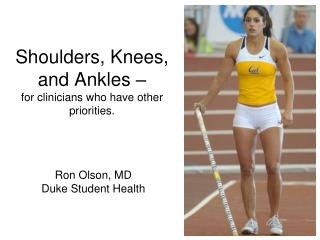 Shoulders, Knees, and Ankles – for clinicians who have other priorities.