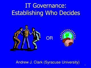 IT Governance: Establishing Who Decides