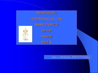 PERIPHERAL INTRAVENOUS LINE MAINTENANCE for the  Indiana EMT-B
