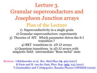 Lecture 3.   Granular superconductors and Josephson Junction arrays