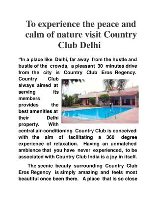 To Experience the Peace and Calm of Nature Visit Country Clu