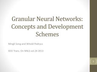 Granular Neural Networks: Concepts and Development Schemes