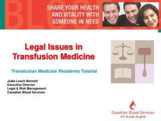 Legal Issues in  Transfusion Medicine Transfusion Medicine Residents Tutorial